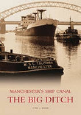 Manchester's Ship Canal by Cyril J. Wood