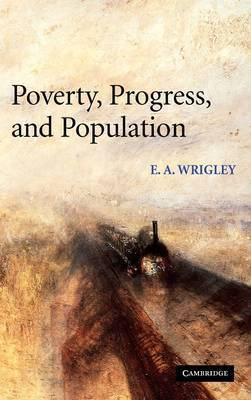 Poverty, Progress, and Population by E.A. Wrigley
