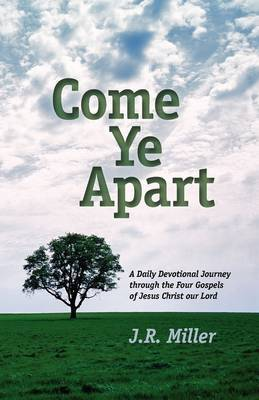Come Ye Apart by Jame R Miller