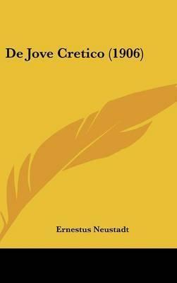 de Jove Cretico (1906) by Ernestus Neustadt