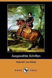 Ausgewahlte Schriften (Dodo Press) by Heinrich Von Kleist image