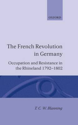The French Revolution in Germany by T.C.W. Blanning image