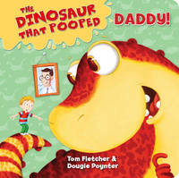 The Dinosaur That Pooped Daddy! by Tom Fletcher