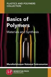 Basics of Polymers by Muralisrinivasan Subramanian