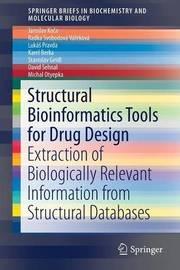 Structural Bioinformatics Tools for Drug Design by Jaroslav Koca