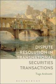 Dispute Resolution in Transnational Securities Transactions by Tiago Andreotti