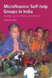 Microfinance Self-Help Groups in India by Frances Sinha