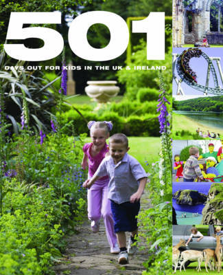 501 Days Out for Kids in the UK and Ireland by David Brown