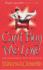Can't Buy Me Love by Francesca Clementis