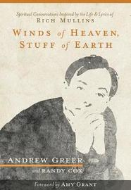 WINDS OF HEAVEN, STUFF OF EARTH by Andrew Greer