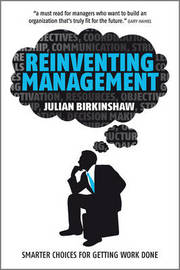 Reinventing Management: Smarter Choices for Getting Work Done by Julian Birkinshaw image