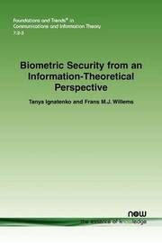 Biometric Security from an Information-Theoretical Perspective by Tanya Ignatenko