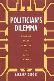Politician's Dilemma by Barbara Geddes