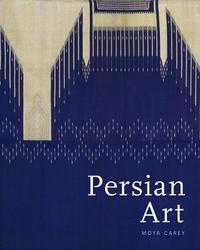 Persian Art by Moya Carey