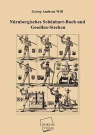 Nurnbergisches Schonbart-Buch Und Gesellen-Stechen by Georg Andreas Will