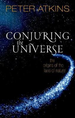 Conjuring the Universe by Peter Atkins
