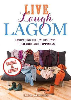 Live Laugh Lagom by Lola a Akerstrom