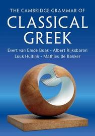 The Cambridge Grammar of Classical Greek by Evert Van Emde Boas