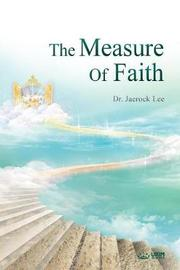 The Measure of Faith by Jaerock Lee