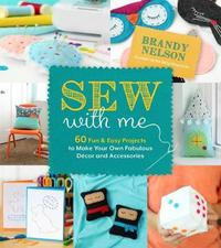 Sew with Me by Brandy Nelson