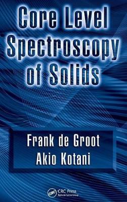 Core Level Spectroscopy of Solids by Frank de Groot