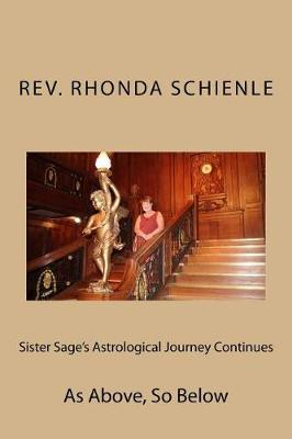 Sister Sage's Astrological Journey Continues by Rev Rhonda L Schienle