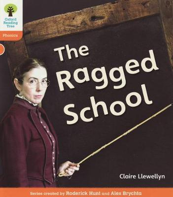 Oxford Reading Tree: Level 6: Floppy's Phonics Non-Fiction: The Ragged School by Claire Llewellyn