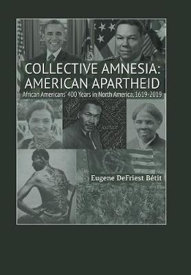 Collective Amnesia by Eugene Defriest Betit
