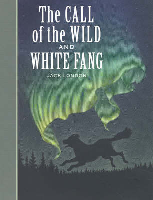 The Call of the Wild and White Fang by Jack London image