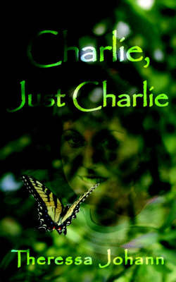 Charlie, Just Charlie by Theressa Johann image