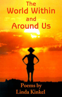 The World Within and Around Us: Poems by Linda Kinkel, Ph.D. image