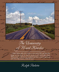 The University of Hard Knocks by Ralph Parlette
