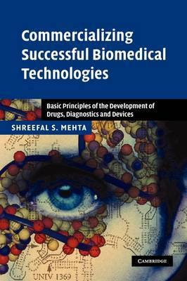 Commercializing Successful Biomedical Technologies by Shreefal S. Mehta image