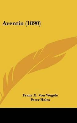 Aventin (1890) by Franz X Von Wegele image