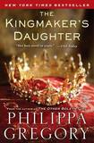 The Kingmaker's Daughter (The Cousin's War #3) by Philippa Gregory