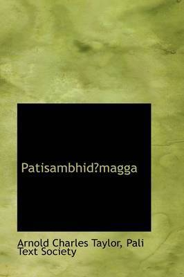 Patisambhidmagga by Pali Text Society Arn Charles Taylor