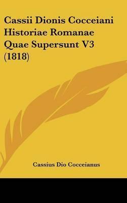 Cassii Dionis Cocceiani Historiae Romanae Quae Supersunt V3 (1818) by Cassius Dio Cocceianus