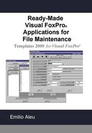 Ready-Made Visual Fox Pro Applications For File Maintenance by Emilio Aleu image