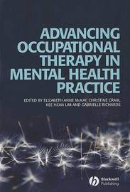 Advancing Occupational Therapy in Mental Health Practice by Elizabeth McKay image