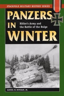 Panzers in Winter by Samuel W Mitcham
