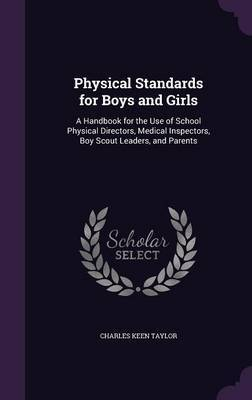 Physical Standards for Boys and Girls by Charles Keen Taylor