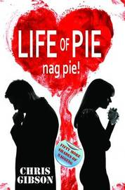 Life of Pie by Chris Gibson