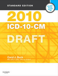 2010 ICD-10-CM Draft, Standard Edition by Carol J Buck (Former Program Director, Medical Secretarial Programs, Northwest Technical College, East Grand Forks, MN) image