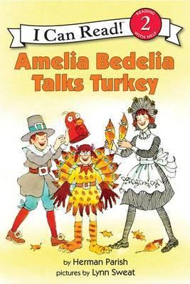Amelia Bedelia Talks Turkey by Herman Parish