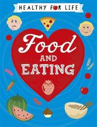 Healthy for Life: Food and Eating by Anna Claybourne