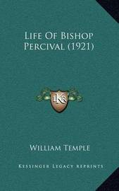 Life of Bishop Percival (1921) by William Temple