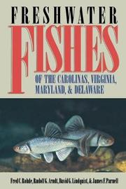 Freshwater Fishes of the Carolinas, Virginia, Maryland, and Delaware by James F. Parnell