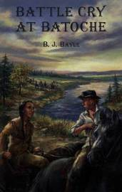 Battle Cry at Batoche by B.J. Bayle image