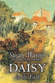 Daisy in the Field by Susan Warner, Fiction, Literary, Romance, Historical by Susan Warner