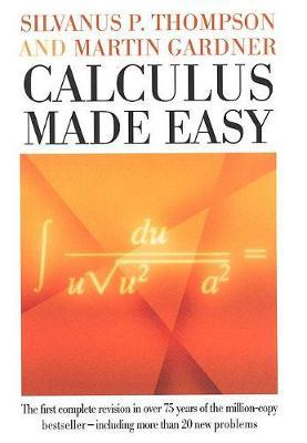 Calculus Made Easy by Silvanus Phillips Thompson